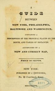 Cover of: A guide between New York, Philadelphia, Baltimore and Washington. | John Disturnell