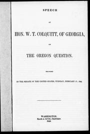 Cover of: Speech of Hon. W.T. Colquitt, of Georgia, on the Oregon question