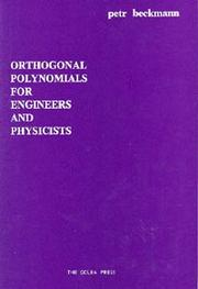 Cover of: Orthogonal polynomials for engineers and physicists