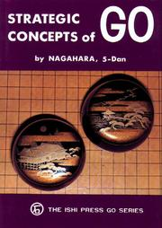 Cover of: Strategic concepts of go | Yoshiaki Nagahara