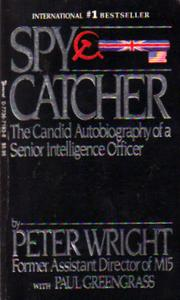 Cover of: Spy catcher-The Candid Autobiography of a Senior Intelligence Office