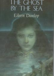 Cover of: The ghost by the sea | Eileen Dunlop