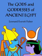 Cover of: The gods and goddesses of ancient Egypt