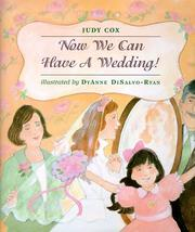 Cover of: Now we can have a wedding! | Judy Cox