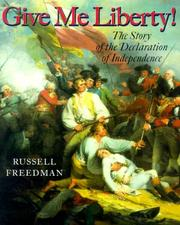 Cover of: Give me liberty!: the story of the Declaration of Independence