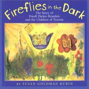 Cover of: Fireflies in the dark: The Story of Friedl Dicker-Brandeis and the Children of Terezin
