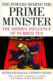 Cover of: The Powers Behind the Prime Minister: The Hidden Influence of Number Ten