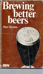 Brewing better beers by Ken Shales