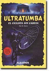 Cover of: El Ciclista Sin Cabeza (Ultratumba)