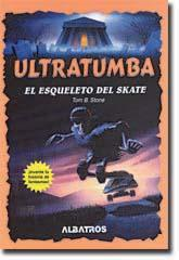 Cover of: El Esqueleto del Skate (Ultratumba)
