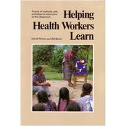 Helping health workers learn by David Werner