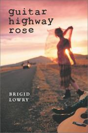 Cover of: Guitar highway Rose by Brigid Lowry
