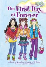 Cover of: The First Day of Forever (Friends Forever Girls) | L. Kristi Necochea, L. Nancy Dryburgh