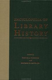 Cover of: Encyclopedia of library history | edited by Wayne A. Wiegand and Donald G. Davis, Jr.
