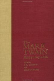 Cover of: The Mark Twain encyclopedia | editors, J.R. LeMaster, James D. Wilson ; editorial and research assistant, Christie Graves Hamric.