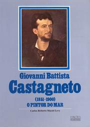 Cover of: Giovanni Battista Castagneto (1851-1900), o pintor do mar