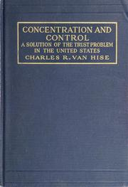 Concentration and control by Charles Richard Van Hise