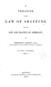 Cover of: A treatise on the law of shipping and the law and practice of admiralty
