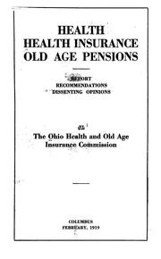 Cover of: Health, health insurance, old age pensions. | Ohio. Health and old age insurance commission.