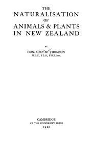 Cover of: The naturalisation of animals & plants in New Zealand
