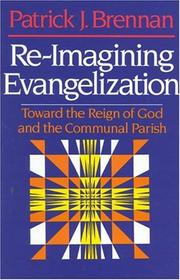 Cover of: Re-Imagining Evangelization | Patrick Brennan