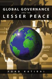 Cover of: Global governance and the lesser peace | Foad Katirai