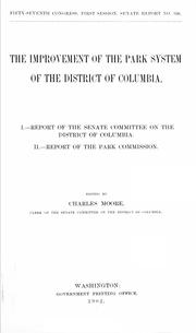Cover of: The improvement of the park system of the District of Columbia. | United States. Congress. Senate. Committee on the District of Columbia