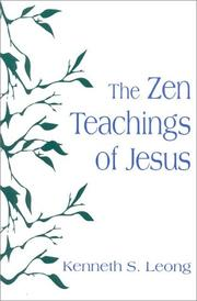 Cover of: The Zen teachings of Jesus | Kenneth S. Leong