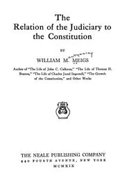 Cover of: The relation of the judiciary to the Constitution | William Montgomery Meigs