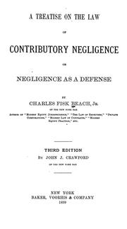 Cover of: A treatise on the law of contributory negligence, or negligence as a defense
