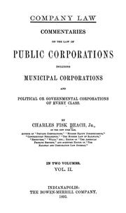 Cover of: Commentaries on the law of public corporations: including municipal corporations and political or governmental corporations of every class.