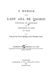 Cover of: A memoir of the Lady Ana de Osorio: countess of Chinchon and vice-queen of Peru (A.D. 1629-39) with a plea for the correct spelling of the Chinchona genus