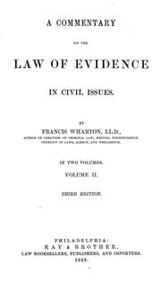 Cover of: A commentary on the law of evidence in civil issues: By Francis Wharton.