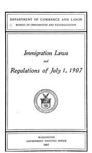 Cover of: Immigration laws and regulations of July 1, 1907. | Mexico.