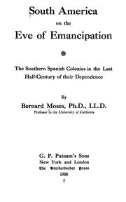 Cover of: South America on the eve of emancipation | Bernard Moses