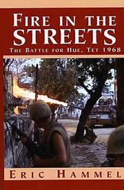 Cover of: Fire in the streets: the battle for Hue, Tet 1968
