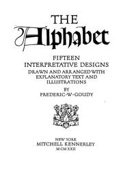 Cover of: The alphabet: fifteen interpretative designs drawn and arranged with explanatory text and illustrations