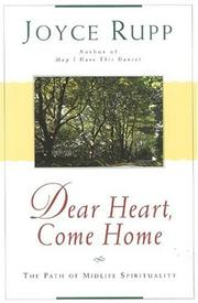 Cover of: Dear Heart Come Home: the path of midlife spirituality