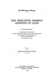 Cover of: The indicative indirect question in Latin ... by Alice Freda Bräunlich