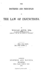 Cover of: The doctrines and principles of the law of injunctions. | Joyce, William of Lincoln