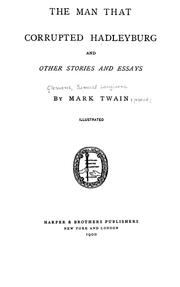 Cover of: The man that corrupted Hadleyburg and other stories and essays | Mark Twain