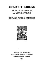 Cover of: Henry Thoreau, as remembered by a young friend, Edward Waldo Emerson