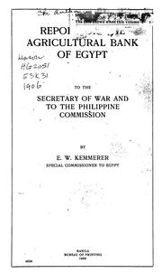 Cover of: Report on the Agricultural bank of Egypt to the secretary of war and to the Philippine commission