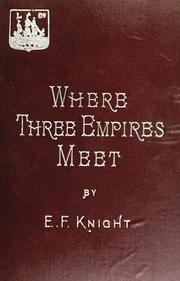 Cover of: Where three empires meet. | E. F. Knight