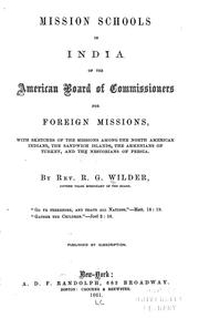 Cover of: Mission schools in India of the American board of commissioners for foreign missions | Royal Gould Wilder