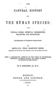 Cover of: The natural history of the human species: its typical forms, primaeval distribution, filiations, and migrations.