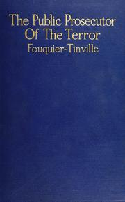 Cover of: The public prosecutor of the terror, Antoine Quentin Fouquier-Tinville