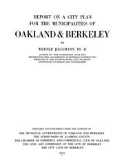 Cover of: Report on a city plan for the municipalities of Oakland and Berkeley | Werner Hegemann