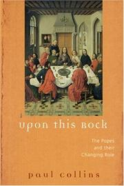 Cover of: Upon this rock: the popes and their changing role