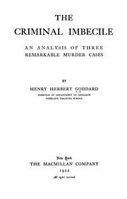 Cover of: The criminal imbecile; an analysis of three remarkable murder cases